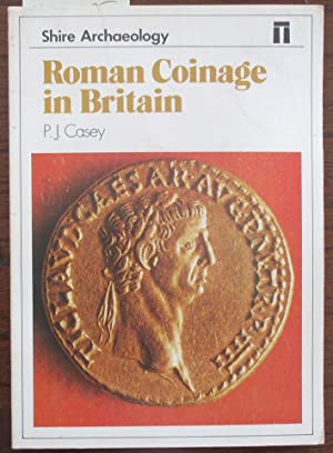 Roman Coinage in Britain: Shire Archaeology