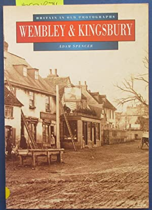 Wembley & Kingsbury: Britain in Old Photographs