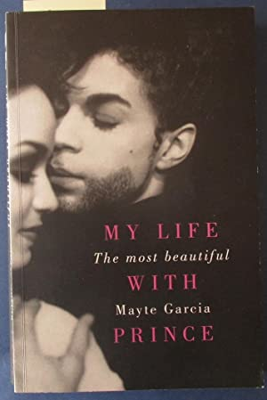 Most Beautiful, The: My Life With Prince