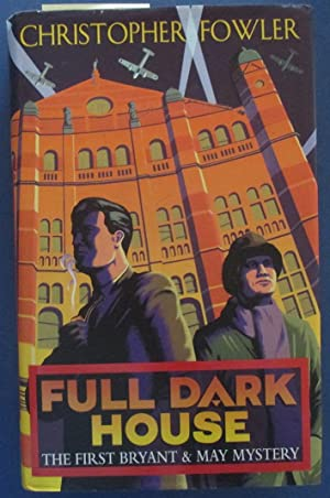 Full Dark House: A Bryant & May Mystery