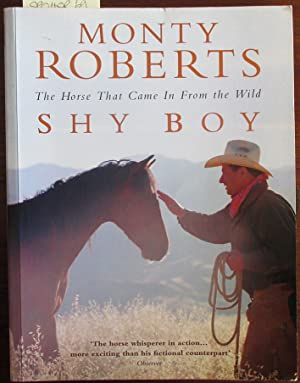 Shy Boy: The Horse That Came in From the World