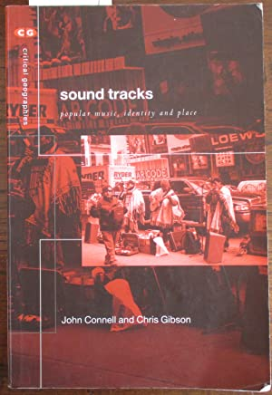 Sound Tracks: Popular Music, Identity and Place (Critical Geographies)