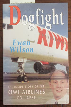 Dogfight: The Inside Story of the Kiwi Airlines Collapse