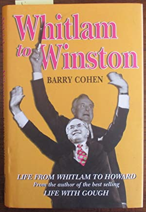 Whitlam to Winston: Life From Whitlam to Howard