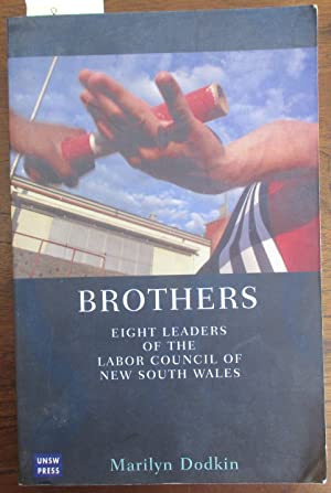 Brothers: Eight Leaders of the Labor Council of New South Wales