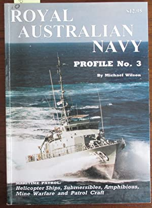 Royal Australian Navy: Maritime Patrol - Helicopter Ships, Submersibles, Amphibious, Mine Warfare...