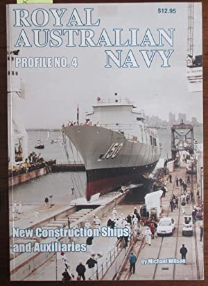 Royal Australian Navy: New Construction Ships, and Auxiliaries (Profile No. 4)
