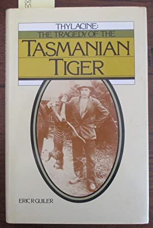 Thylacine: The Tragedy of the Tasmanian Tiger