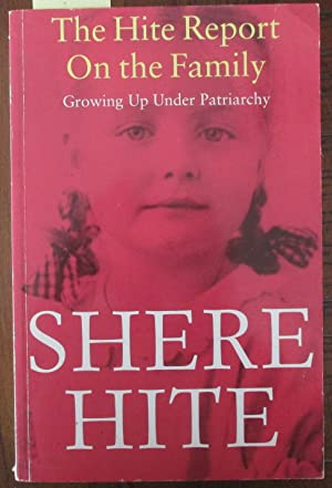 Hite Report on the Family, The: Growing Up Under Patriarchy