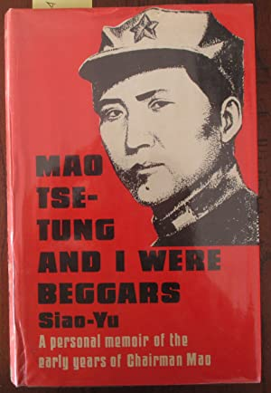 Mao Tse-Tung and I Were Beggars: A Personal Memoir of the Early Years of Chairman Mao