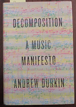 Decomposition: A Music Manifesto