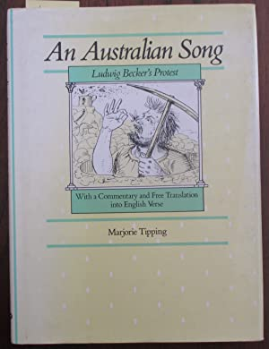 Australian Song, An: Ludwig Becker's Protest with a Commentary and Free Translation Into English ...