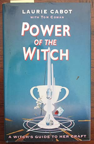 Power of the Witch: A Witch's Guide to Her Craft