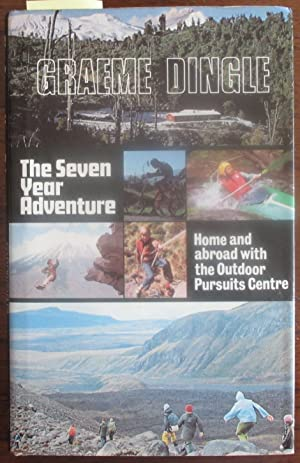 Seven Year Adventure, The: Home and Abroad with the Outdoor Pursuits Centre