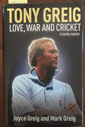 Tony Greig: Love, War and Cricket - A Family Memoir