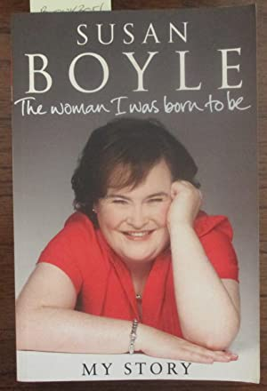 Woman I Was Born to Be, The: My Story