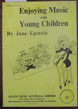 Enjoying Music With Young Children: A Practical Commonsense Guide for Students, Teachers and Parents