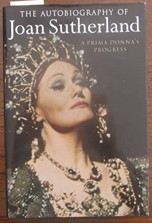 Prima Donna's Progress, A: The Autobiography of Joan Sutherland