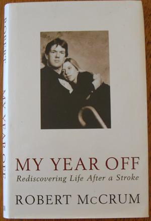 My Year Off: Rediscovering Life After a Stroke