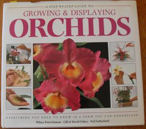 Step-By-Step Guide to Growing and Displaying Orchids, A