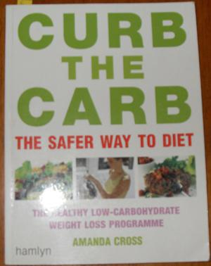 Curb the Carb: The Safer Way to Diet