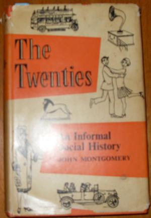 Twenties, The: An Informal Social History