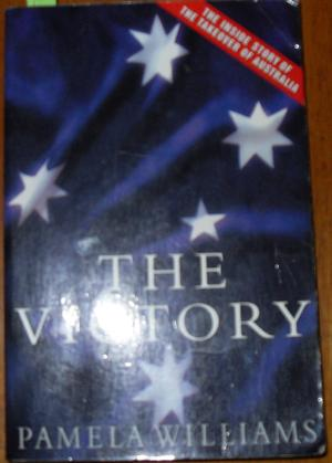 Victory, The: The Inside Story of the Takeover of Australia