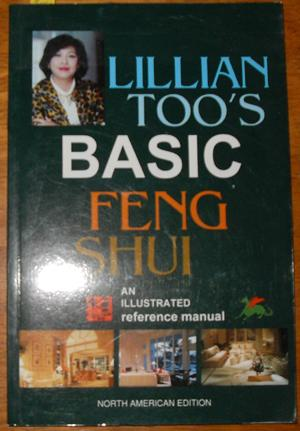 Lilian Too's Basic Feng Shui: An Illustrated Reference Manual