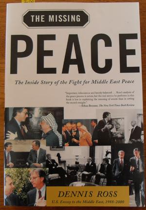 Missing Peace, The: The Inside Story of the Fight for Middle East Peace