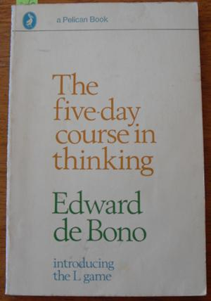 Five-Day Course in Thinking, The