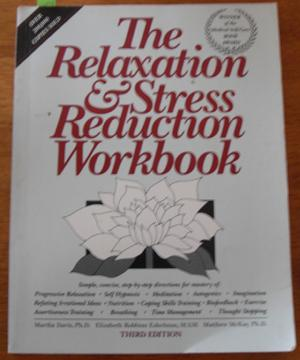 Relaxation & Stress Reduction Workbook, The