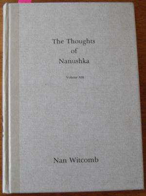 Thoughts of Nanushka, The: Volume XIII