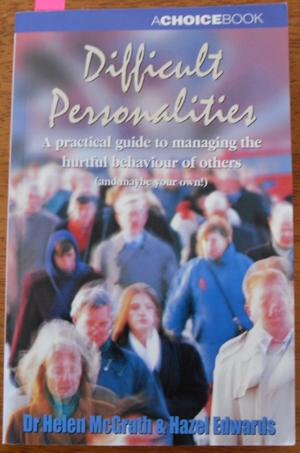 Difficult Personalities: A Practical Guide to Managing: McGrath, Dr Helen;