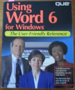 Using Word 6 for Windows: The User-Friendly Reference