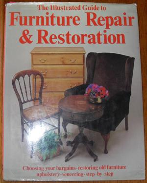 Illustrated Guide to Furniture Repair & Restoration, The