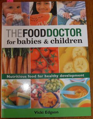 Food Doctor, The: For Babies and Children
