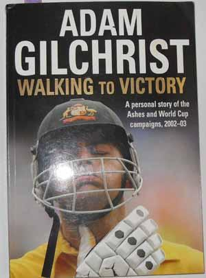 Walking to Victory: A Personal Story of the Ashes and World Cup Campaigns, 2002-03