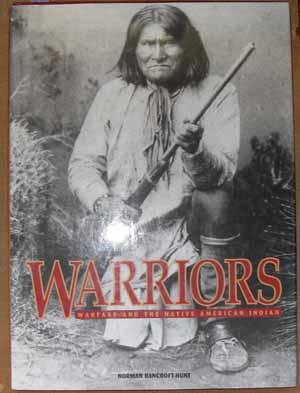 Warriors: Warfare and the Native American Indian