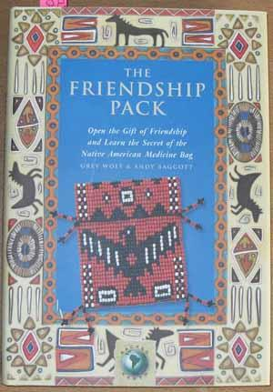 Friendship Pack, The: Open the Gift of Friendship and Learn the Secret of the Native American Med...