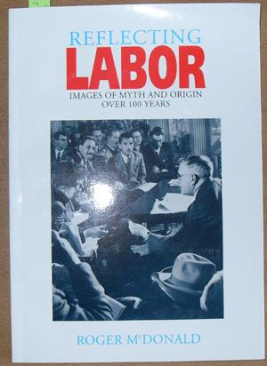 Reflecting Labor: Images of Myth and Origin Over 100 Years