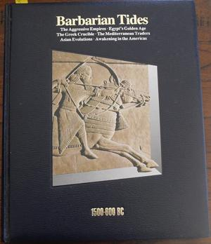 Barbarian Tides: 1500-600BC (History of the World Time-Life Series, #3)
