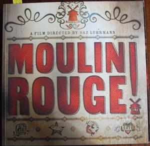 Moulin Rouge: A Book Showcasing the History, the Production and the Design of the Film Moulin Rouge