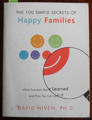 100 Simple Secrets of Happy Families, The: What Scientists Have Learned and How You Can Use It