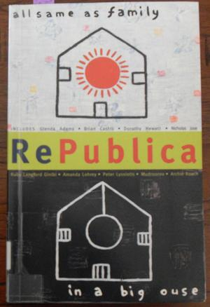 Republica: All Same As Family in a Big 'ouse (Issue 1)