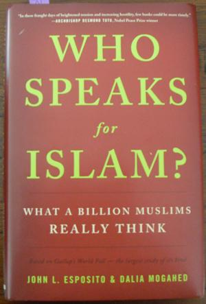 Who Speaks for Islam? What a Billion Muslims Really Think