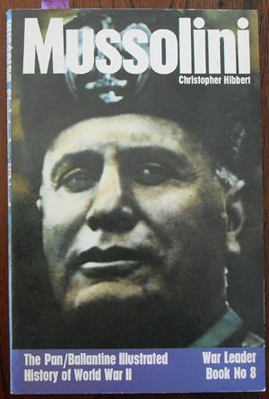 Mussolini: War Leader Book No 8 (The Pan/Ballantine Illustrated History of World War II)