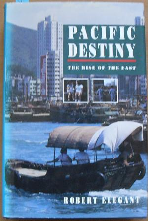 Pacific Destiny: The Rise of the East (Inside Asia Today)