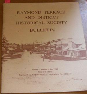 Raymond Terrace and District Historical Society Bulletin (Vol 6, No 3, June 1983)