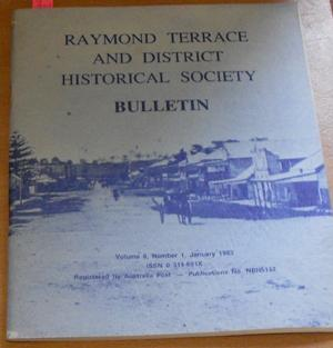 Raymond Terrace and District Historical Society Bulletin (Vol 6, No 1, January 1983)