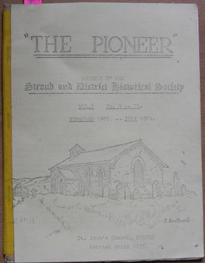 Pioneer, The: Journal of the Stroud and District Historical Society (Vol 1, No 9-14, Feb 1973-Jul...